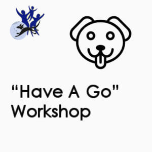 """""""Have A Go"""" workshop"""